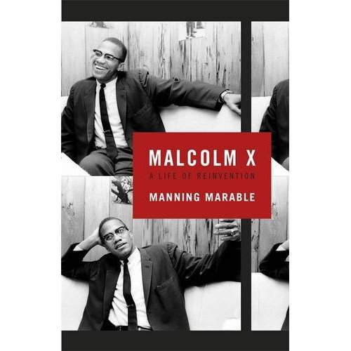 Marable, M. (2011). Malcom X. A life of reinvention. London: Allen Lane.